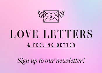 Love Letters & Feeling Better